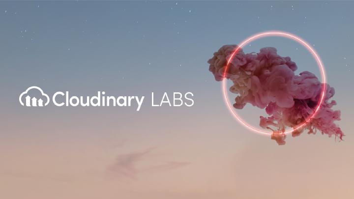 Cloudinary Labs – mehr Innovation für visuelle Assets